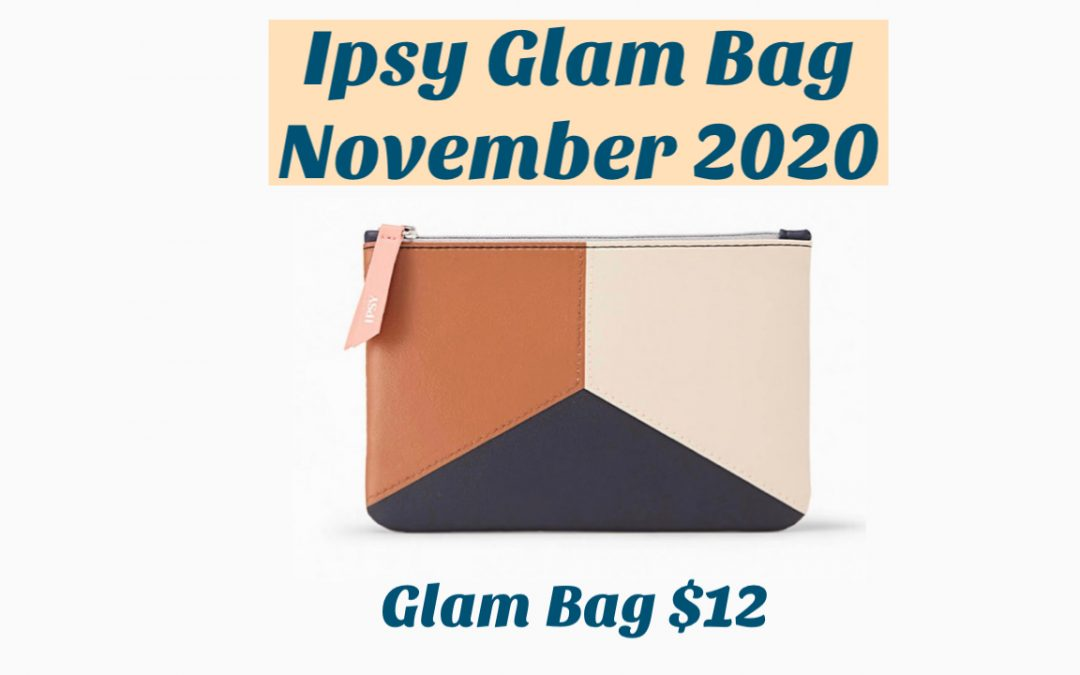 Ipsy Glam Bag November 2020 (Tatcha, Glow Recipe and more)