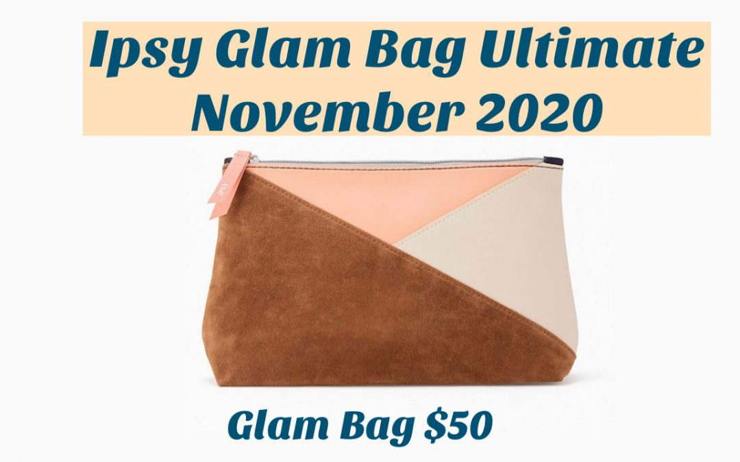 Ipsy Glam Bag Ultimate November 2020 Spoilers (Byroe, Milk Makeup and more)