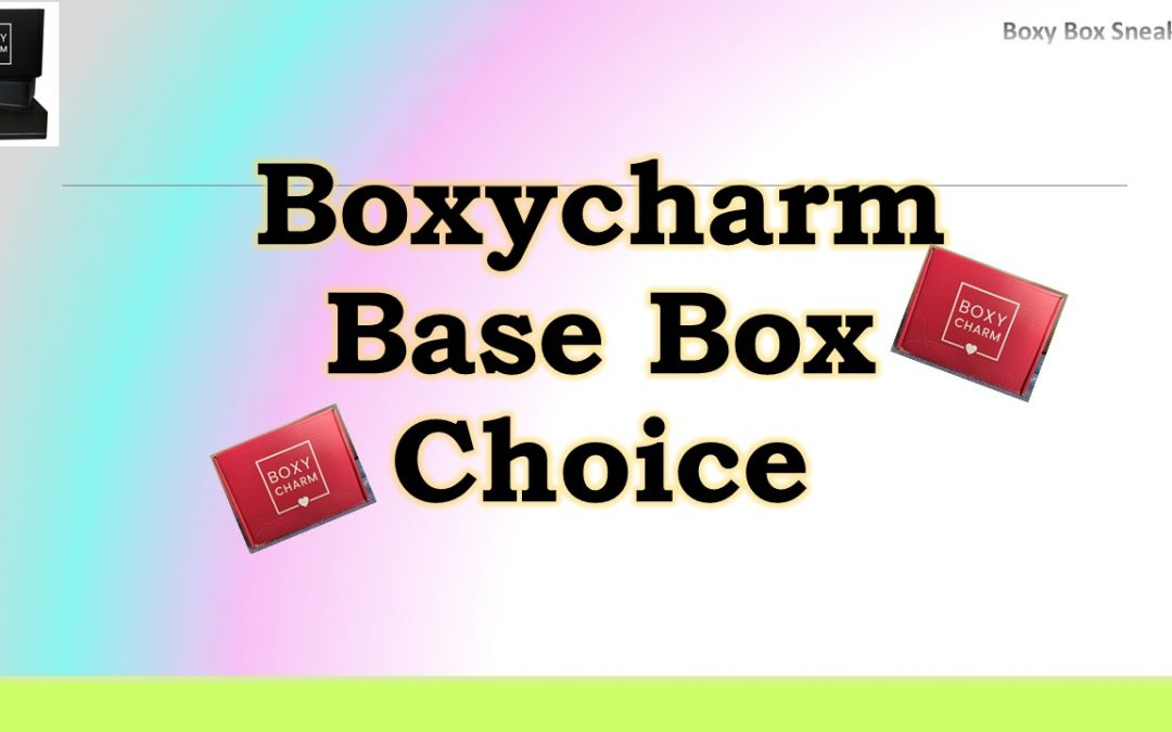 Boxycharm Base March 2021 (Choice) Opens 2/8/21