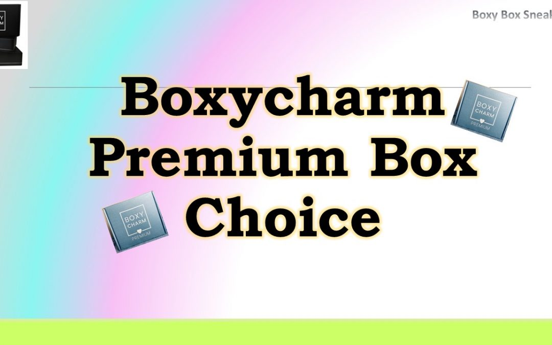 Boxycharm Premium March 2021 (CHOICE) opens 2/8
