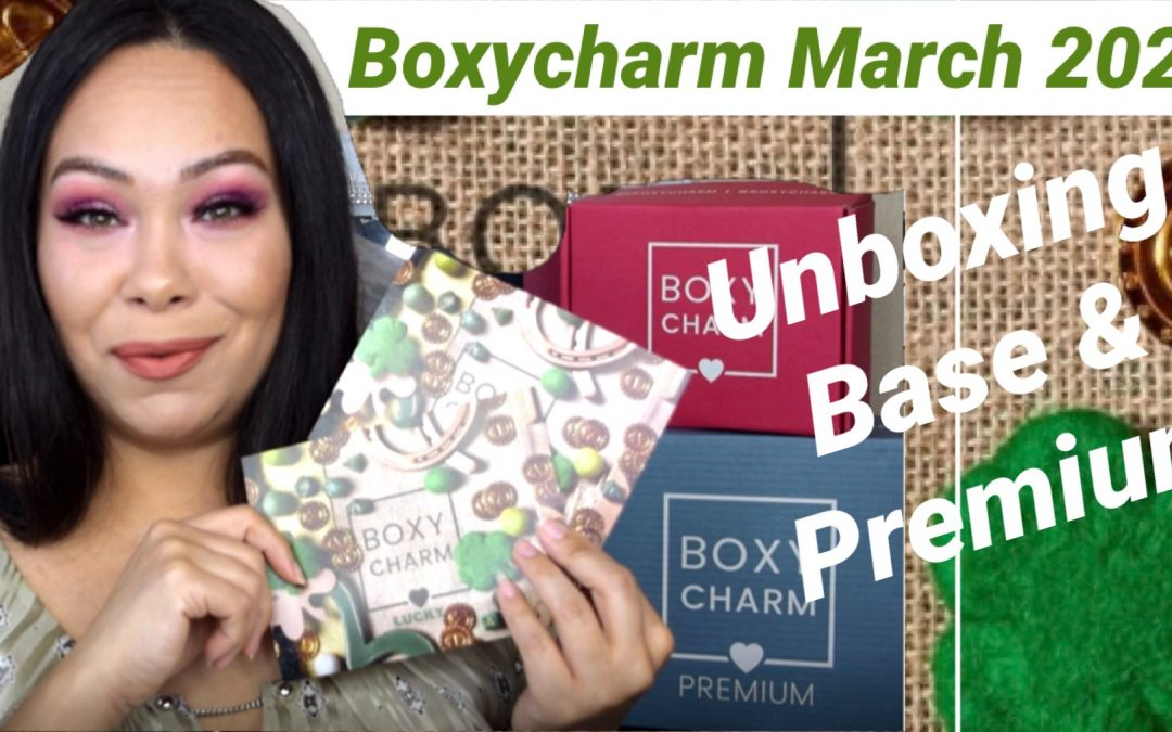 March 2021 Unboxing (Boxycharm Base & Premium) video included