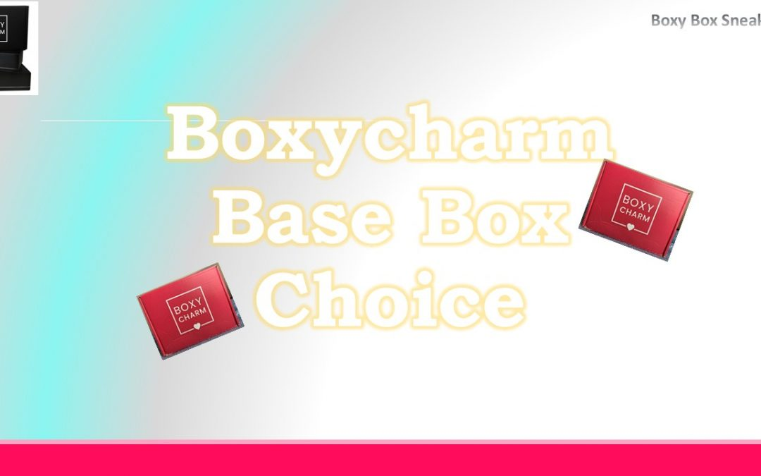 Boxycharm Base April 2021 Choice is OPEN