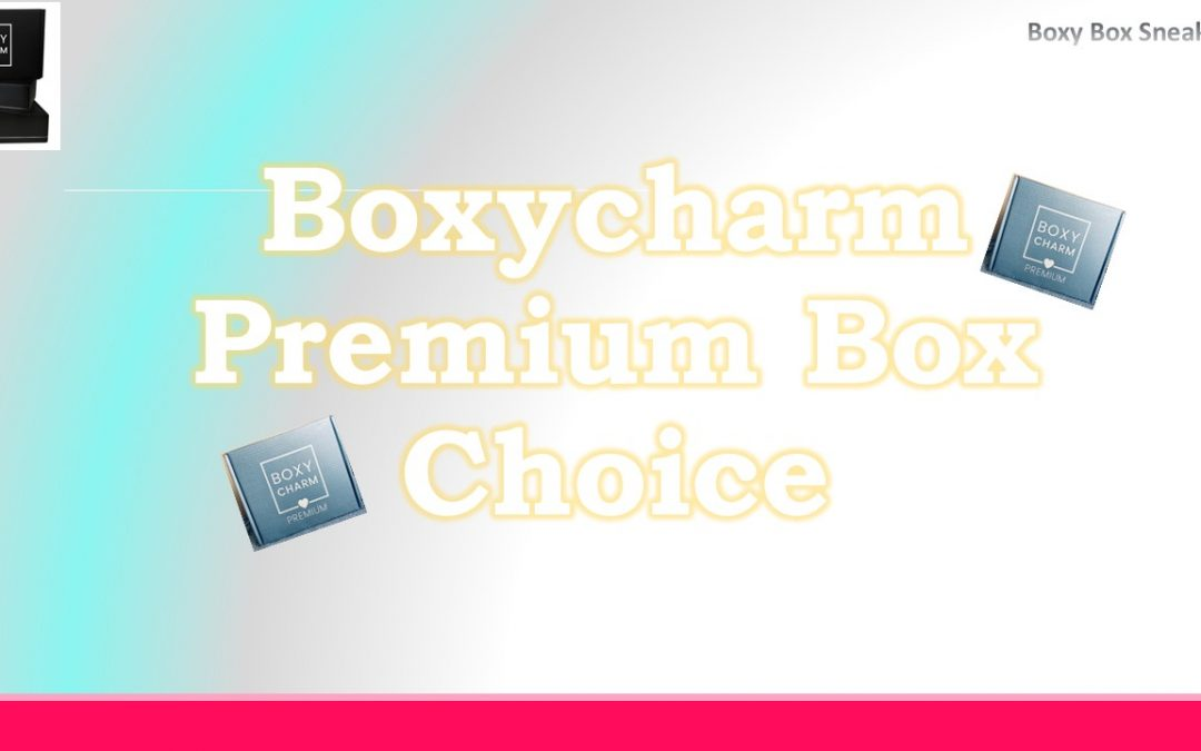 Boxycharm Premium April 2021 Choice is OPEN (Choice 1 & 2)