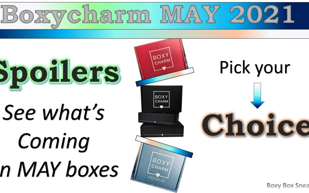 Boxycharm Base & Premium May 2021 Choices – Opens 4/19