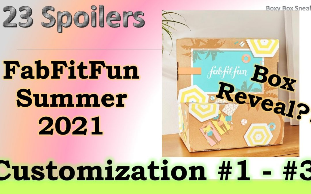 FabFitFun Summer 2021 Choice Customization Sneak Peek #1 – #3